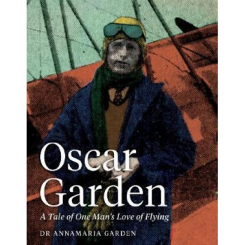 Oscar Garden: Tale of One Man's Love of Flying
