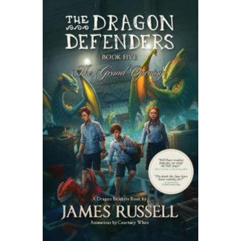 Dragon Defenders, The #5: The Grand Opening