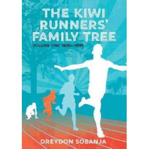 Kiwi Runners' Family Tree: Volume One: 1800s To 1999