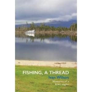 Fishing, Thread: Memories of a Kiwi angler