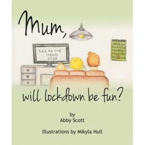 Mum, will lockdown be fun?