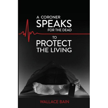 Coroner Speaks For The Dead to Protect The Living, A