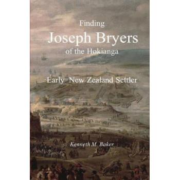 Finding Joseph Bryers of the Hokianga - Early New Zealand Settler