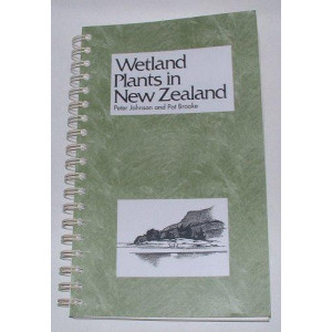 Wetland Plants in NZ (facsimile reprint)