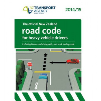 2014 Official New Zealand Road Code for Heavy Vehicles