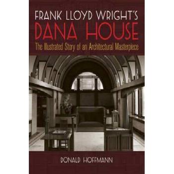 Frank Lloyd Wright's Dana-Thomas House