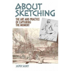 About Sketching: The Art and Practice of Capturing the Moment