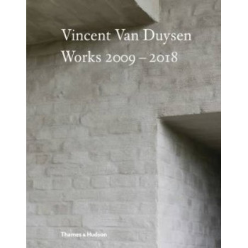Vincent Van Duysen Works 2009-2018