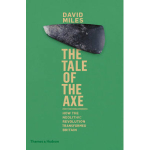 Tale of the Axe: How the Neolithic Revolution Transformed Britain