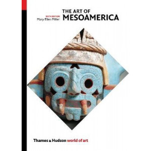 Art of Mesoamerica: From Olmec to Aztec, The