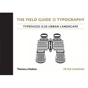 Field Guide to Typography: Typefaces in the Urban Landscape