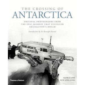 Crossing of Antarctica: Original Photographs from the Epic Journey That Fulfilled Shackleton's Dream