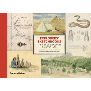 Explorers' Sketchbooks: The Art of Discovery & Adventure