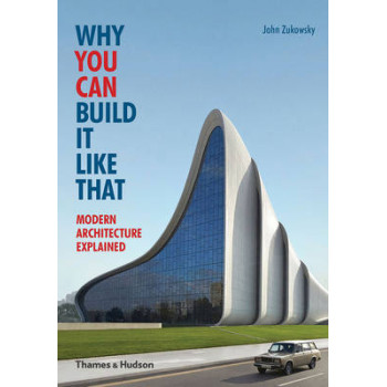 Why You Can Build it Like That: Modern Architecture Explained