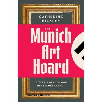 Munich Art Hoard: Hitler's Dealer and His Secret Legacy