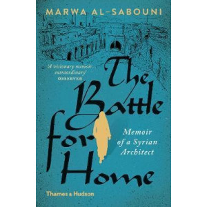 Buliding  for Home: Memoir of a Syrian Architect