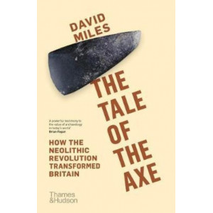 Tale of the Axe: How the Neolithic Revolution Transformed Britain, The