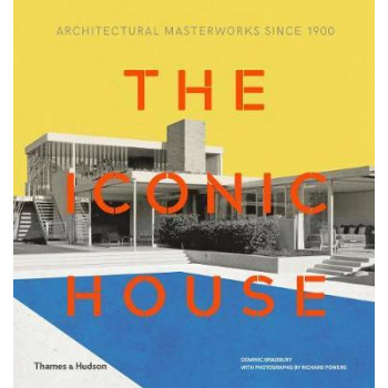 Iconic House: Architectural Masterworks Since 1900