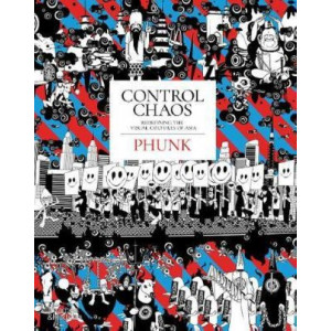 Control Chaos: Redefining the Visual Cultures of Asia