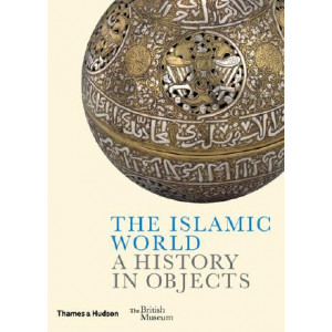 Islamic World: A History in Objects