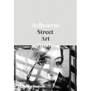 Melbourne Street Art Guide