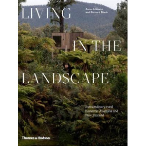 Living in the Landscape: Extraordinary Rural Homes in Australia and New Zealand