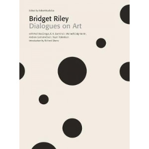 Bridget Riley: Dialogues on Art