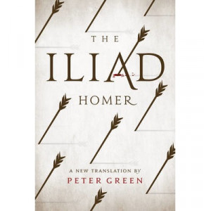 Iliad: A New Translation by Peter Green