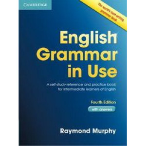 English Grammar in Use with Answers: A Self-study Reference & Practice Book for Intermediate Students of English