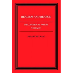 Philosophical Papers: Volume 3: Realism and Reason