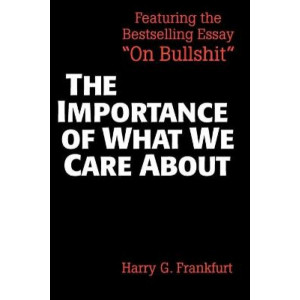 Importance of What We Care About: Philosophical Essays