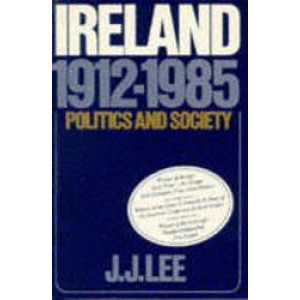 Ireland, 1912-1985 : Politics and Society
