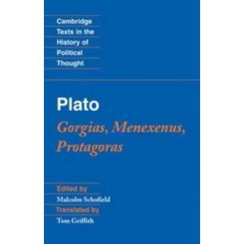 Plato : Gorgias, Menexenus, Protagoras