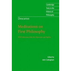 Meditations on First Philosophy   With Selections From the Objections & Replies