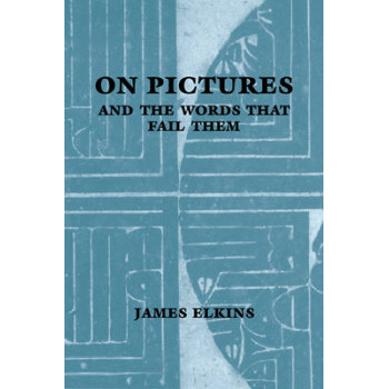 On Pictures & the Words that Fail Them