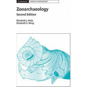 Cambridge Manuals in Archaeology: Zooarchaeology (2nd Revised edition)