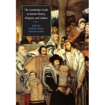 Cambridge Guide To Jewish History Religion & Culture