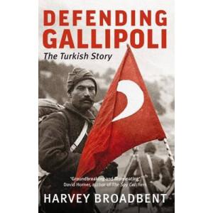 Defending Gallipoli: The Turkish Story