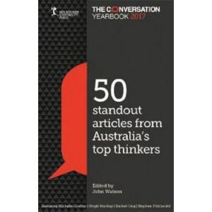 Conversation Yearbook 2017: 50 articles that informed public debate