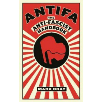 Antifa: The anti-fascist handbook