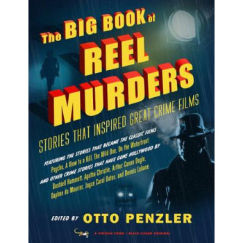 Big Book of Reel Murders: Stories that Inspired Great Crime Films, The