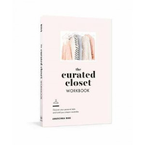 Curated Closet Workbook: Discover Your Personal Style and Build Your Dream Wardrobe
