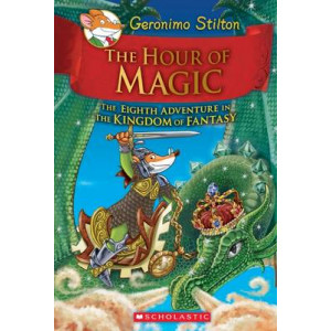 Hour of Magic: Geronimo Stilton and the Kingdom of Fantasy #8