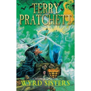 Wyrd Sisters: (Discworld Novel 6)