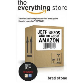 Everything Store: Jeff Bezos and the Age of Amazon, The