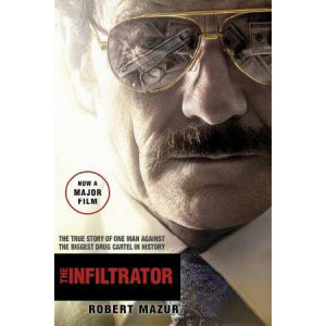 Infiltrator: Undercover in the World of Drug Barons and Dirty Banks