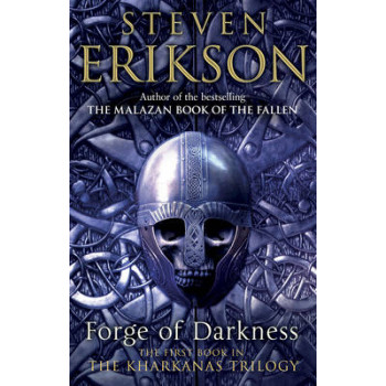 Forge of Darkness:  Kharkanas Trilogy 1