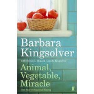 Animal Vegetable Miracle : Our Year Of Seasonal Eating