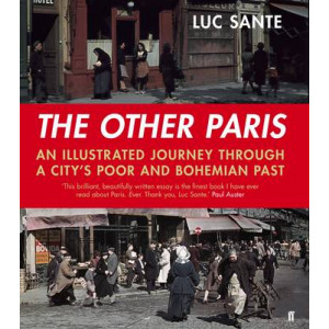 Other Paris: An Illustrated Journey Through a City's Poor and Bohemian Past