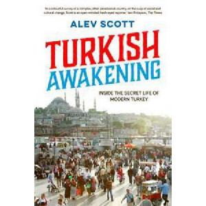 Turkish Awakening: Inside the Secret Life of Modern Turkey